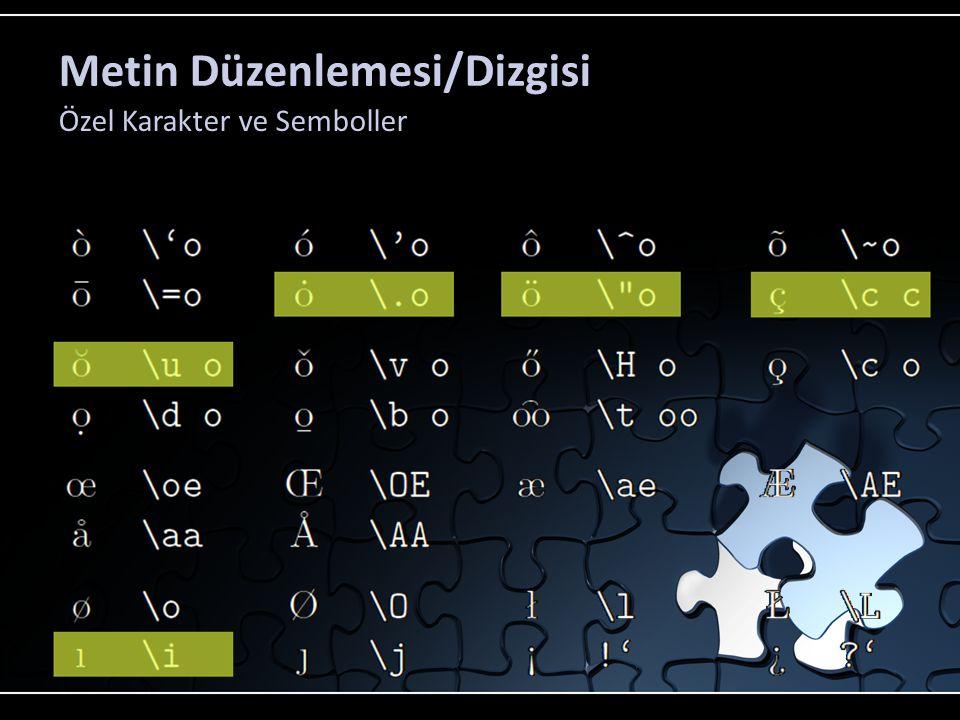 Metin Düzenlemesi/Dizgisi Özel Karakter ve Semboller