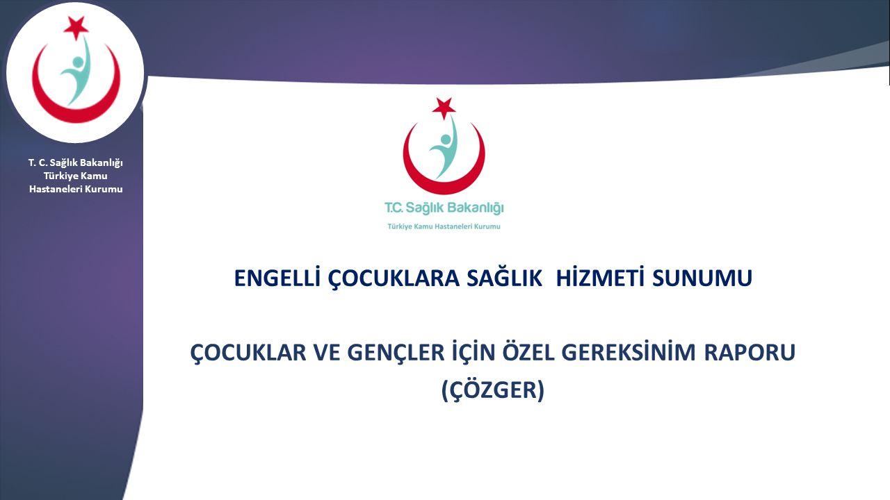 T.C Sağlık Bakanlığı Türkiye Kamu Hastaneleri Kurumu ÇOCUKLAR VE GENÇLER İÇİN ÖZEL GEREKSİNİM RAPORU HAKKINDA YÖNETMELİK ( ÇÖZGER ) AMAÇ Çocukluk ve gençlik döneminin, gelişim süreci nedeni ile erişkin dönemden farklılık göstermesinden dolayı özel gereksinimleri olan çocukların ve gençlerin gereksinimlerinin erişkinlerden farklı şekilde belgelenerek; Sağlık, Eğitim, Rehabilitasyon, Sosyal, ekonomik haklara ve hizmetlere erişimlerinin sağlanmasıdır.