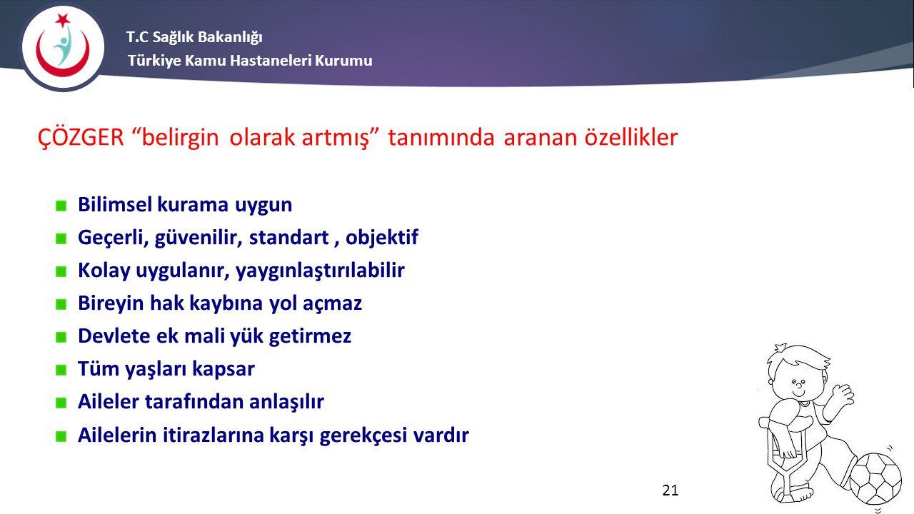 """T.C Sağlık Bakanlığı Türkiye Kamu Hastaneleri Kurumu ÇÖZGER """"belirgin olarak artmış"""" tanımında aranan özellikler Bilimsel kurama uygun Geçerli, güveni"""