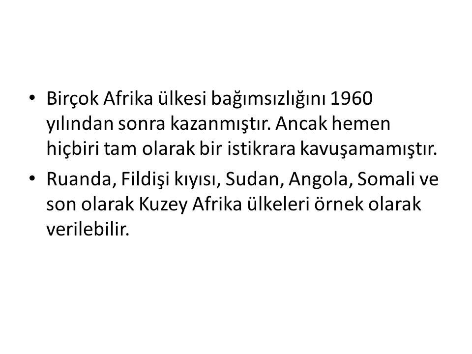 Birçok Afrika ülkesi bağımsızlığını 1960 yılından sonra kazanmıştır.