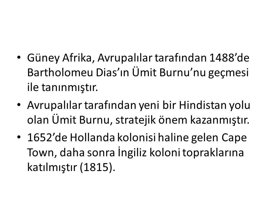 Güney Afrika, Avrupalılar tarafından 1488'de Bartholomeu Dias'ın Ümit Burnu'nu geçmesi ile tanınmıştır.