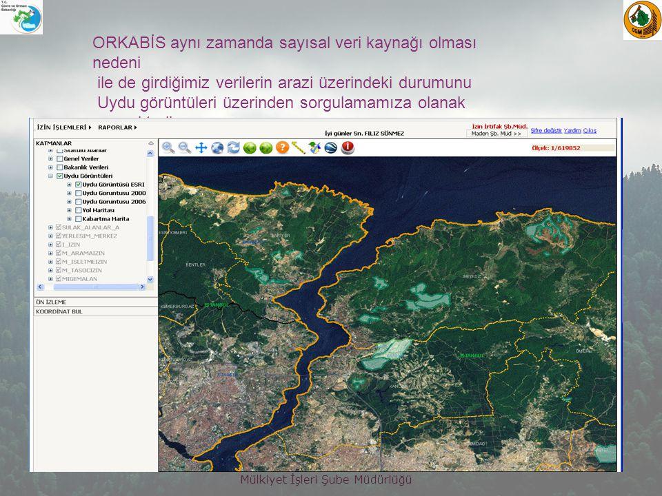 Mülkiyet İşleri Şube Müdürlüğü ORKABİS aynı zamanda sayısal veri kaynağı olması nedeni ile de girdiğimiz verilerin arazi üzerindeki durumunu Uydu görüntüleri üzerinden sorgulamamıza olanak vermektedir.