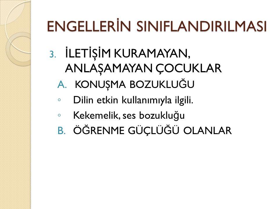 ENGELLER İ N SINIFLANDIRILMASI 3.