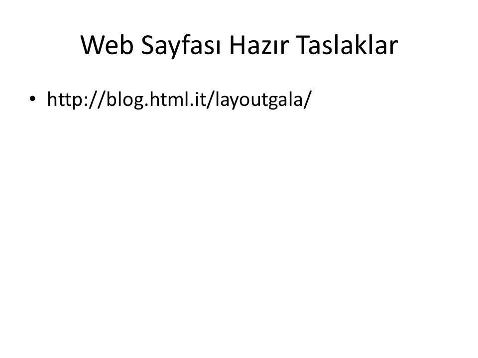 Web Sayfası Hazır Taslaklar http://blog.html.it/layoutgala/