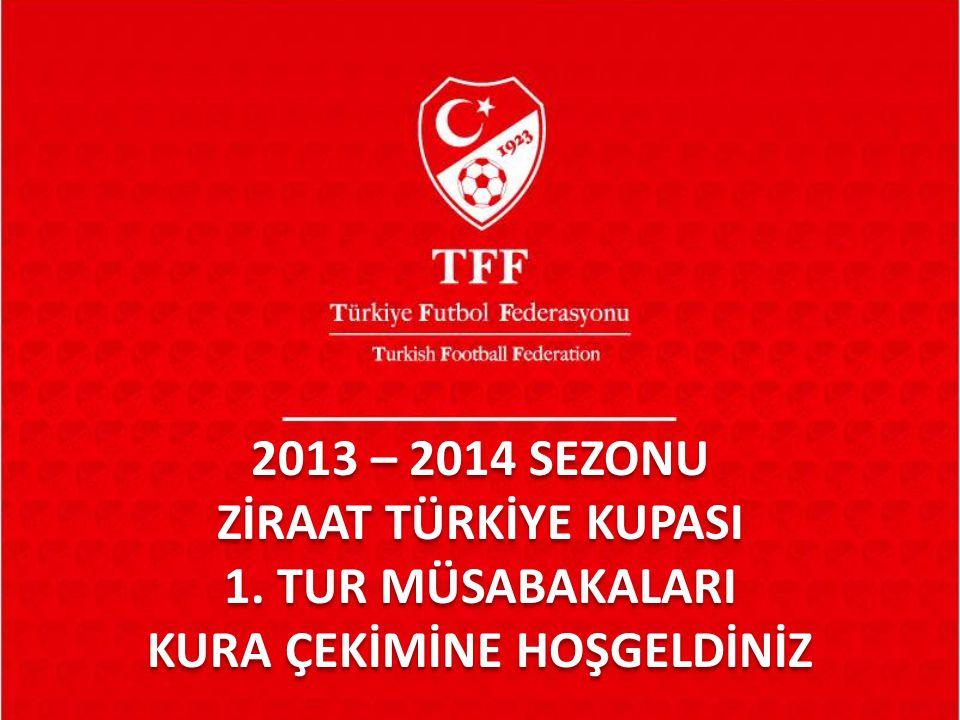 2013 – 2014 SEZONU ZİRAAT TÜRKİYE KUPASI 1.