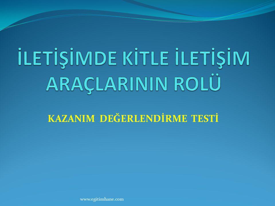 KAZANIM DEĞERLENDİRME TESTİ www.egitimhane.com