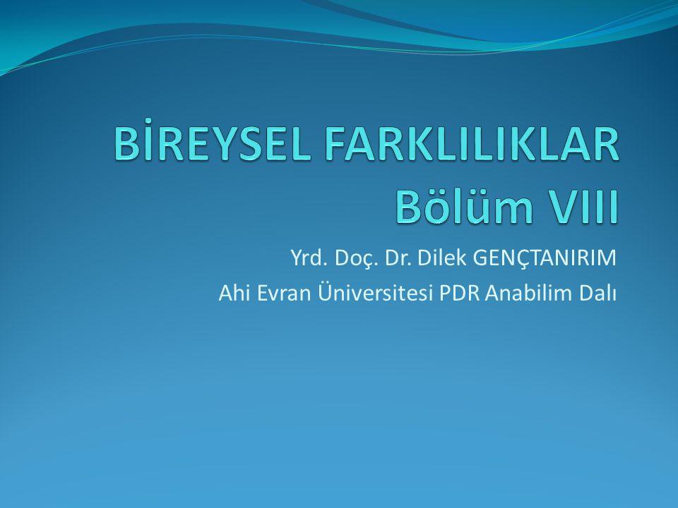 Yrd. Doç. Dr. Dilek GENÇTANIRIM Ahi Evran Üniversitesi PDR Anabilim Dalı