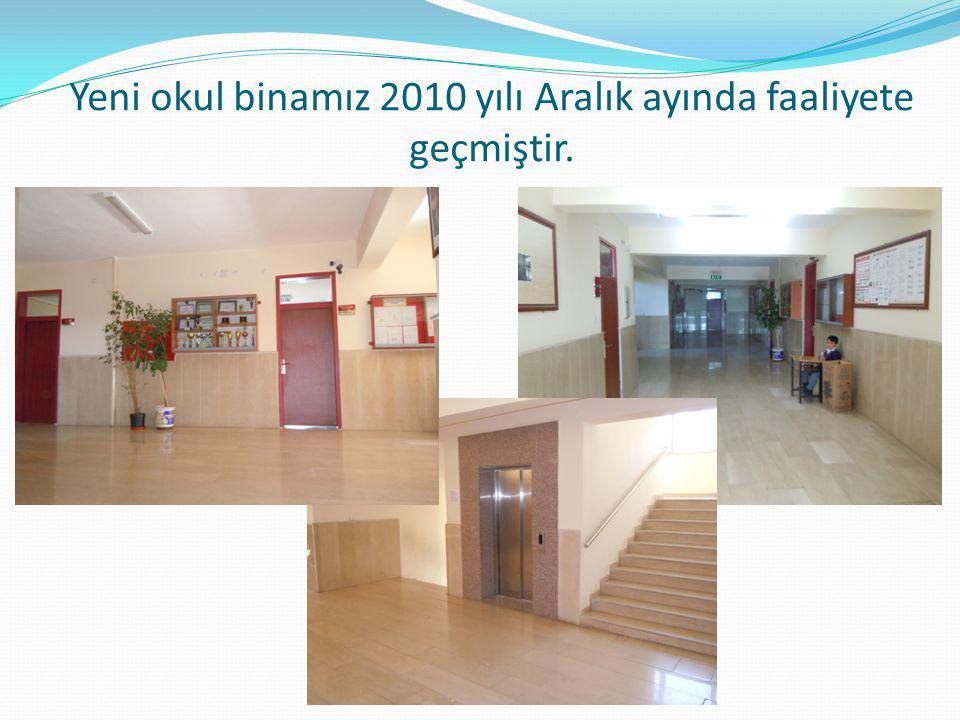 Yeni okul binamız 2010 yılı Aralık ayında faaliyete geçmiştir.
