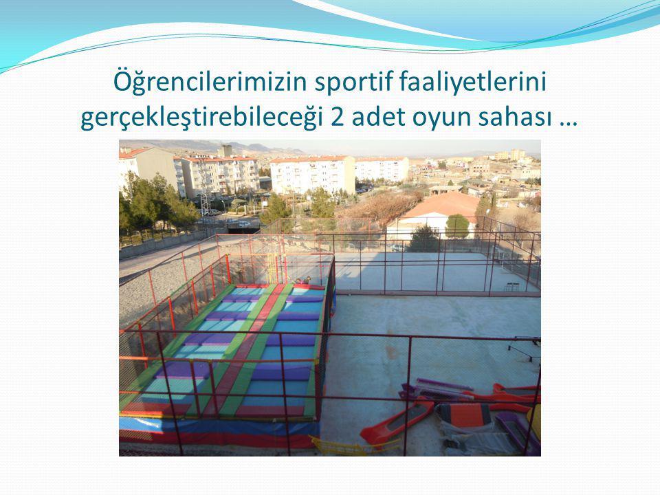 Öğrencilerimizin sportif faaliyetlerini gerçekleştirebileceği 2 adet oyun sahası …