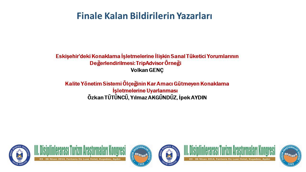 Finale Kalan Bildirilerin Yazarları Eskişehir'deki Konaklama İşletmelerine İlişkin Sanal Tüketici Yorumlarının Değerlendirilmesi: TripAdvisor Örneği V