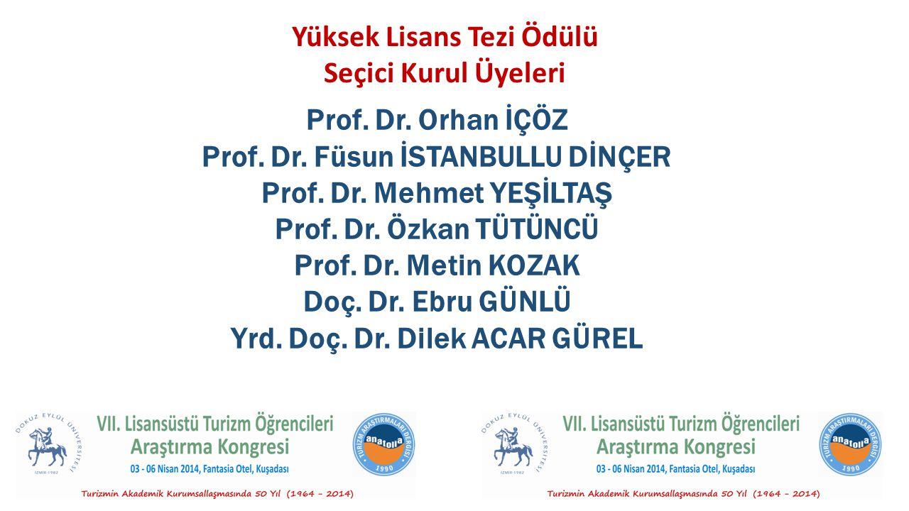 Yüksek Lisans Tezi Ödülü Seçici Kurul Üyeleri Prof.