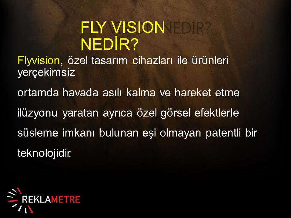 Flyvision nasıl çalışır.Flyvision hiçbir yerde kullanılmayan eşsiz patentli bir teknolojidir.