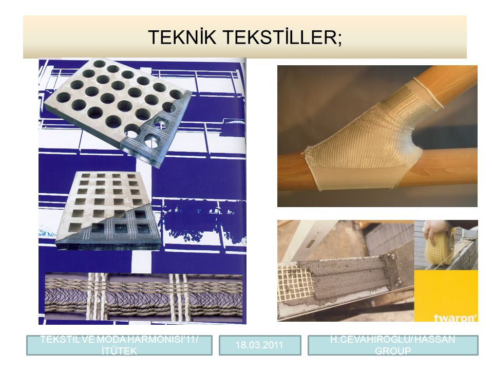 TEKNİK TEKSTİLLER; H.CEVAHİROĞLU/ HASSAN GROUP TEKSTİL VE MODA HARMONİSİ'11/ İTÜTEK 18.03.2011