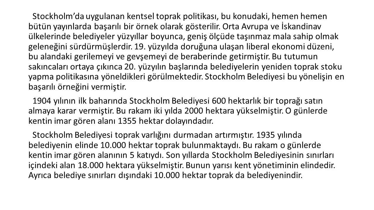 Stockholm'da uygulanan kentsel toprak politikası, bu konudaki, hemen hemen bütün yayınlarda başarılı bir örnek olarak gösterilir. Orta Avrupa ve İskan