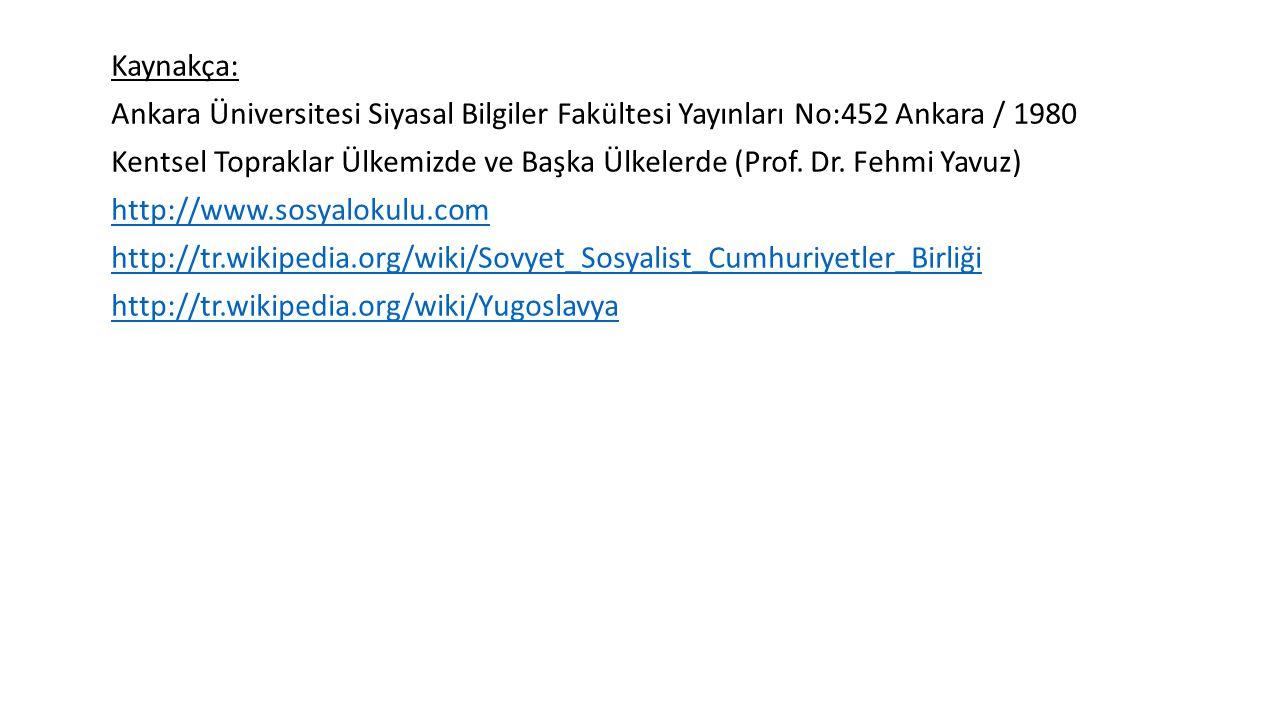 Kaynakça: Ankara Üniversitesi Siyasal Bilgiler Fakültesi Yayınları No:452 Ankara / 1980 Kentsel Topraklar Ülkemizde ve Başka Ülkelerde (Prof. Dr. Fehm