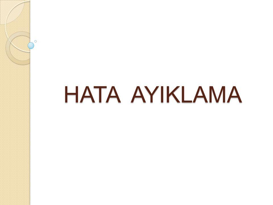 HATA AYIKLAMA