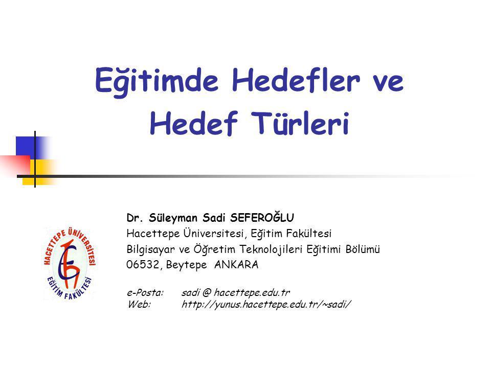 Eğitimde Hedefler ve Hedef Türleri Dr.