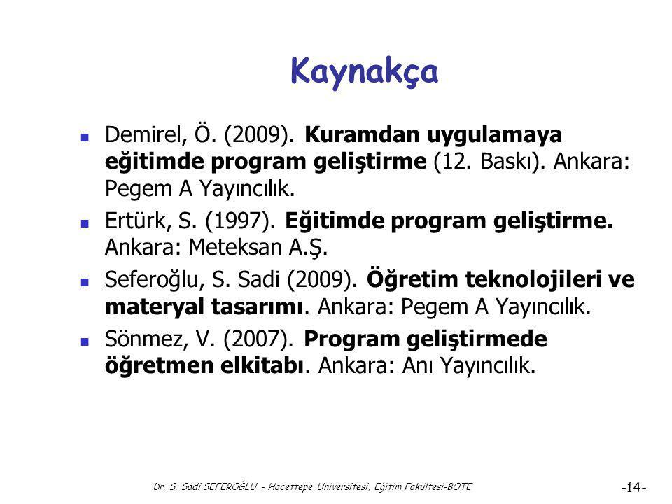 Dr. S. Sadi SEFEROĞLU - Hacettepe Üniversitesi, Eğitim Fakültesi-BÖTE -13- Hedef Çeşitleri: Özel Hedefler-2 Uzak hedefler ile genel hedefler, özel hed
