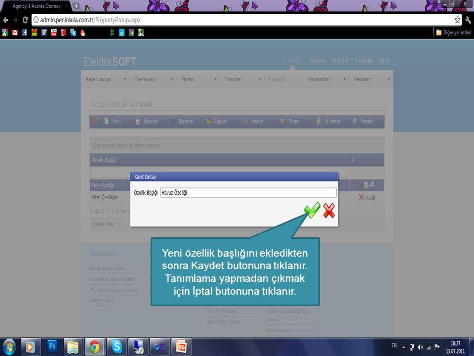 C:\Users\Peyman\Desktop\publish Yeni özellik başlığını ekledikten sonra Kaydet butonuna tıklanır. Tanımlama yapmadan çıkmak için İptal butonuna tıklan