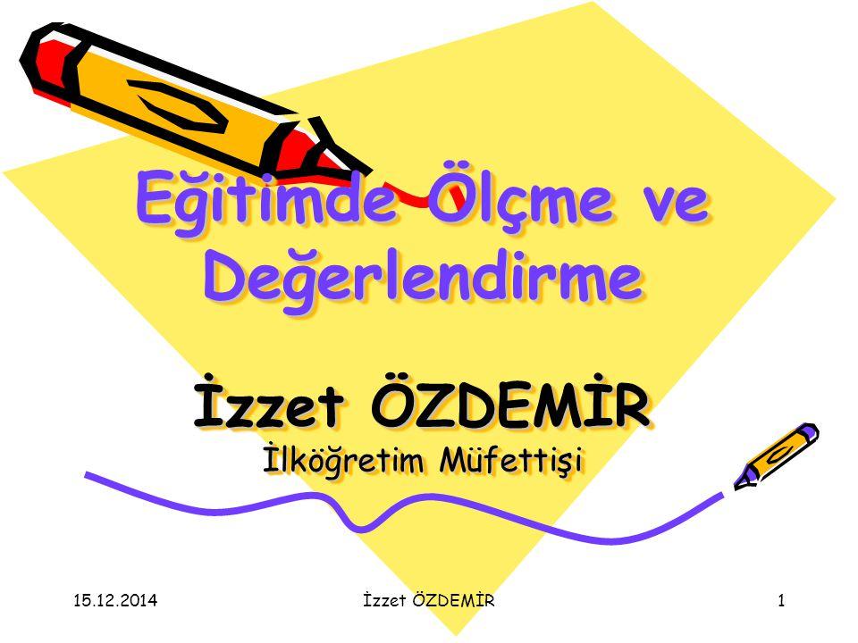 15.12.2014İzzet ÖZDEMİR82 Ders ve Etkinliklere Katılım  Öğrencilerin başarılarının belirlenmesinde ders ve etkinliklere katılımı ve performans görevleri de dikkate alınır.