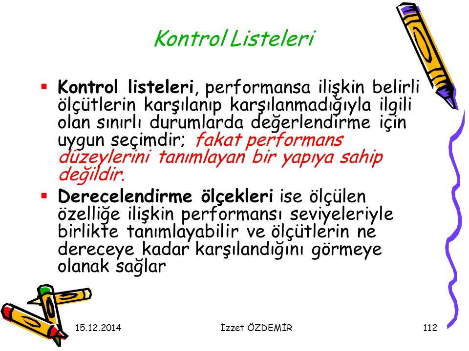15.12.2014İzzet ÖZDEMİR112 Kontrol Listeleri  Kontrol listeleri, performansa ilişkin belirli ölçütlerin karşılanıp karşılanmadığıyla ilgili olan sını
