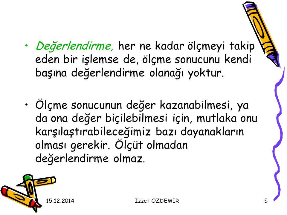 15.12.2014İzzet ÖZDEMİR66 Hangi Tür etkinlikler Performansa Dayalı Değerlendirme Sürecinde Kullanılabilir.
