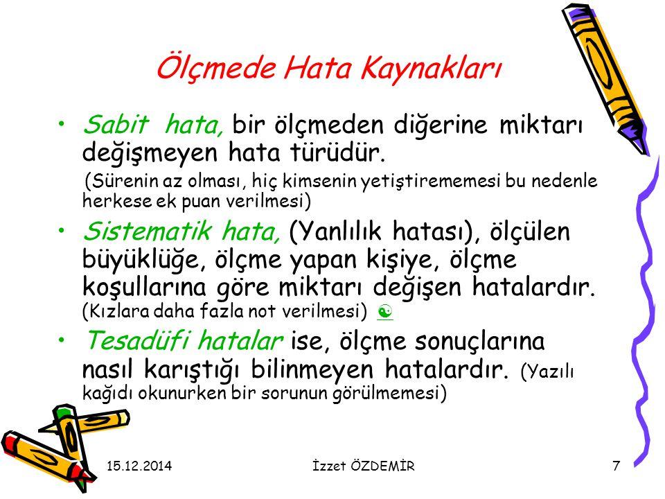 15.12.2014İzzet ÖZDEMİR48 Çoktan Seçmeli Sorular Çoktan seçmeli test soruları hazırlanırken aşağıdaki esaslara dikkat edilmelidir: 1.