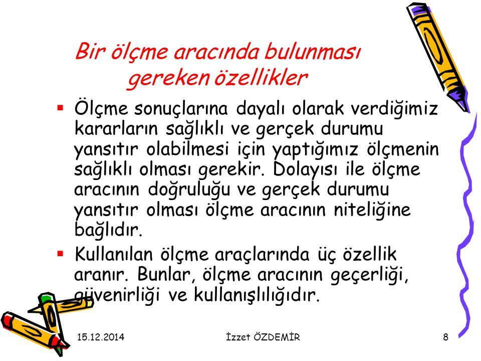 15.12.2014İzzet ÖZDEMİR59 Performans Değerlendirme  Öğrencilerin becerilerini gerçek yaşam ortamında değerlendirmeyi hedefler.
