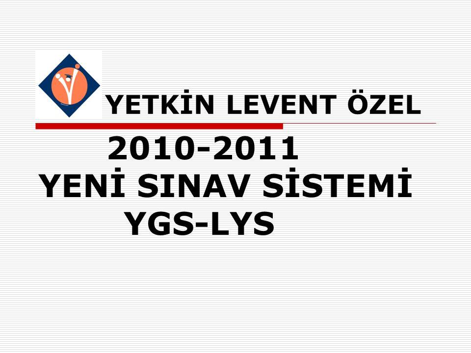 YETKİN LEVENT ÖZEL 2010-2011 YENİ SINAV SİSTEMİ YGS-LYS