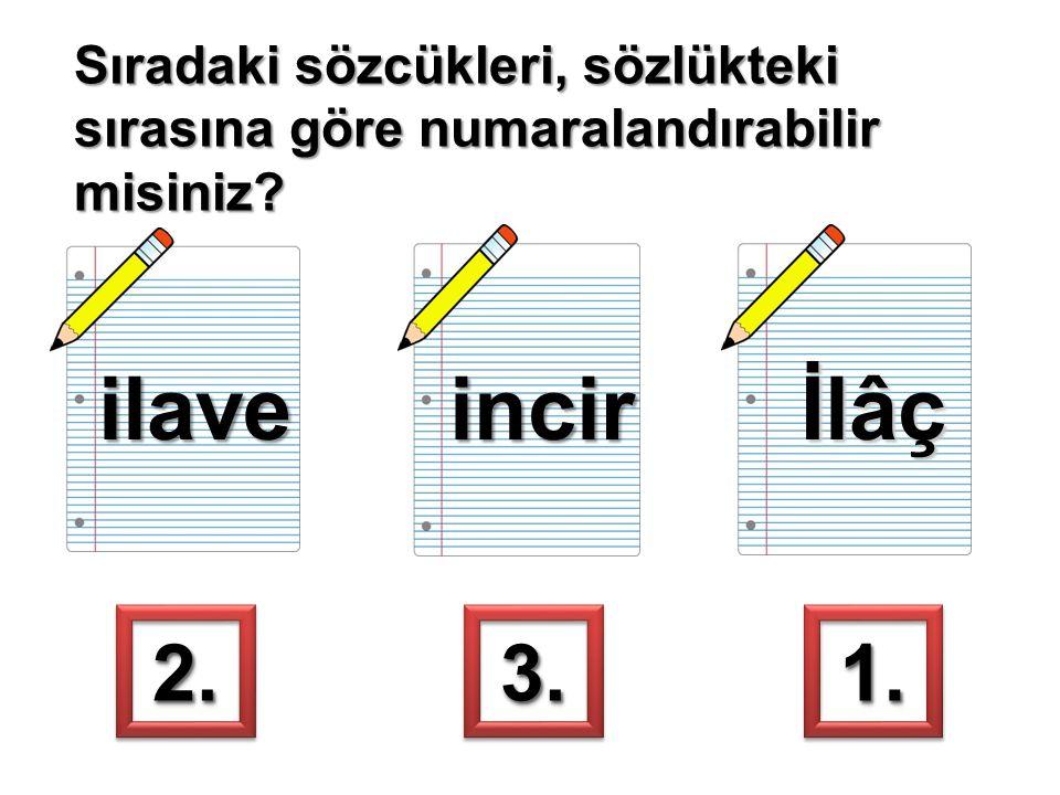 ilaveincirİlâç 1.1.2.2.3.3.