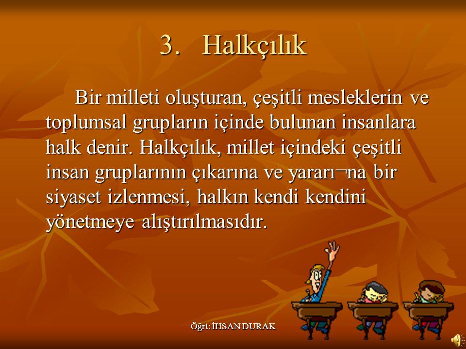 Öğrt: İHSAN DURAK 3.