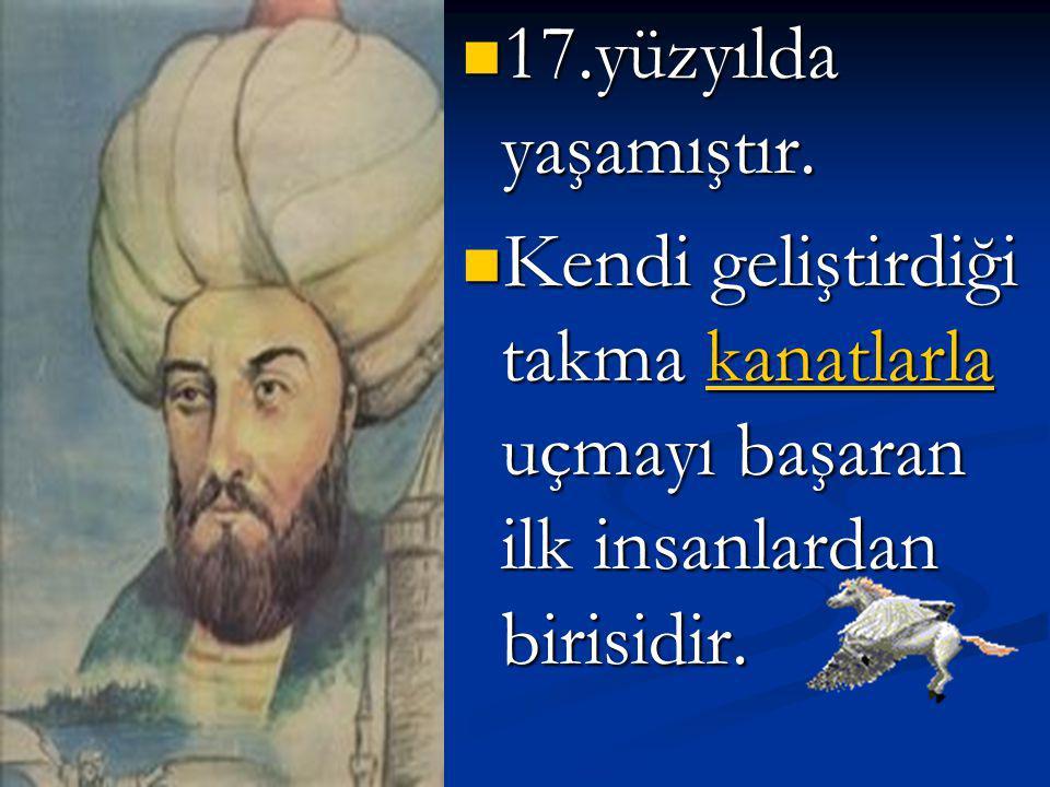 17 yüzyıl Hezarfen Ahmet Çelebi