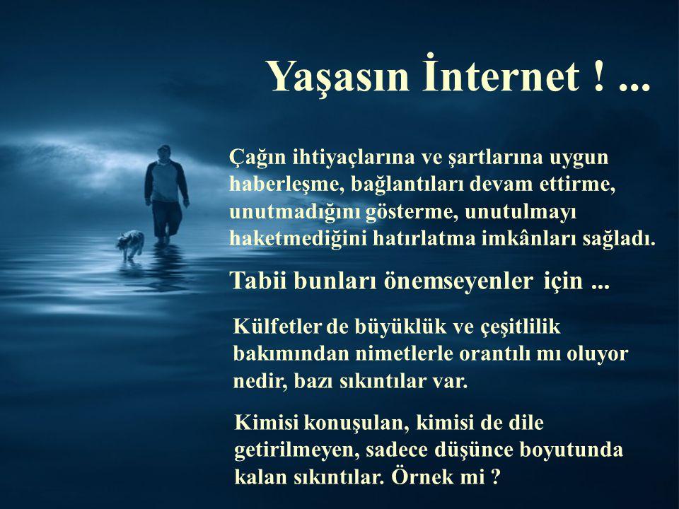 Yaşasın İnternet !...
