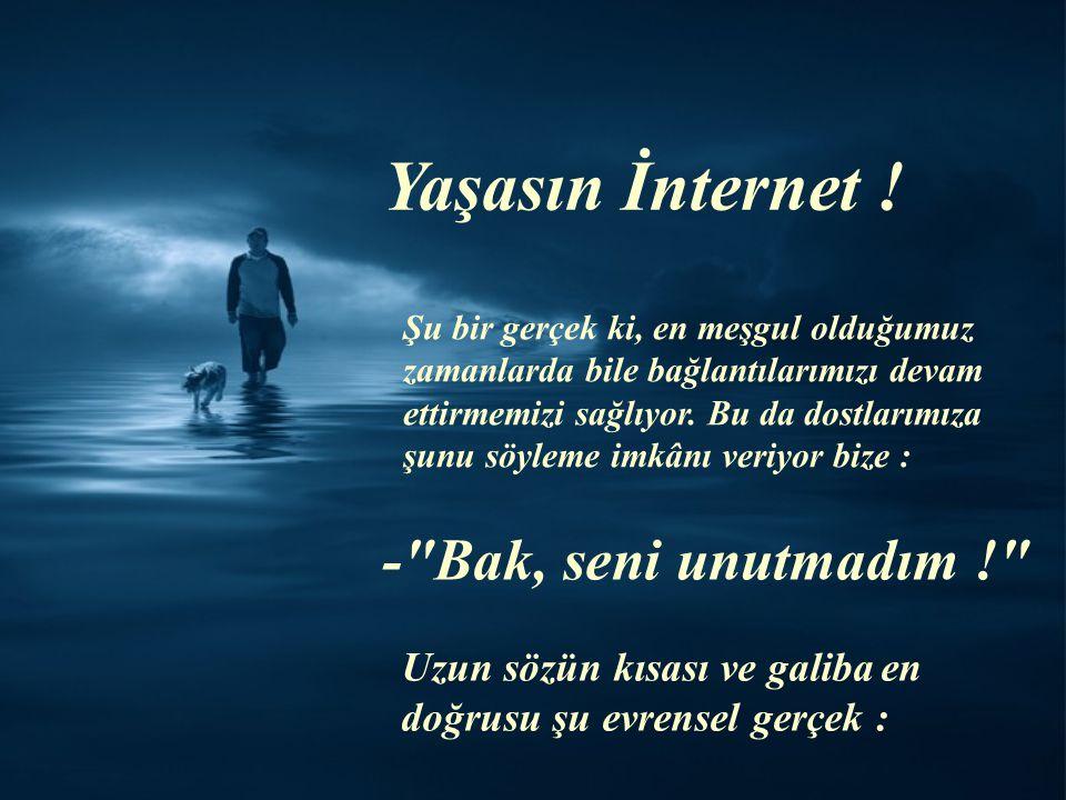 Yaşasın İnternet .