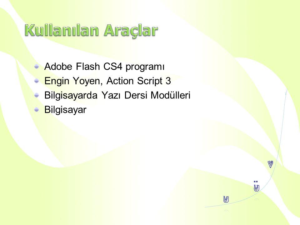 Adobe Flash CS4 programı Engin Yoyen, Action Script 3 Bilgisayarda Yazı Dersi Modülleri Bilgisayar