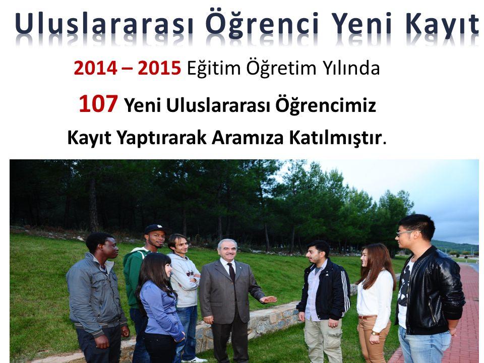 2014 – 2015 Eğitim Öğretim Yılında 107 Yeni Uluslararası Öğrencimiz Kayıt Yaptırarak Aramıza Katılmıştır.