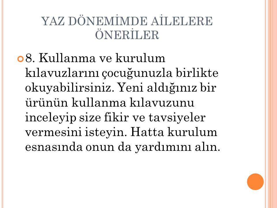 YAZ DÖNEMİMDE AİLELERE ÖNERİLER 8.