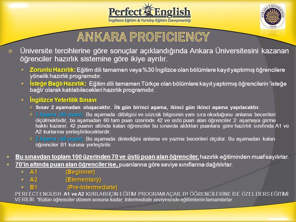  Üniversite tercihlerine göre sonuçlar açıklandığında Ankara Üniversitesini kazanan öğrenciler hazırlık sistemine göre ikiye ayrılır. Zorunlu Hazırlı