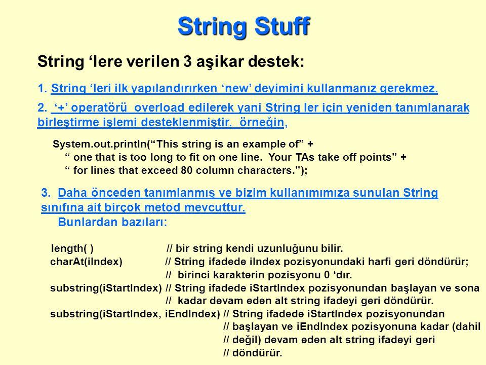 3. Daha önceden tanımlanmış ve bizim kullanımımıza sunulan String sınıfına ait birçok metod mevcuttur. Bunlardan bazıları: length( ) // bir string ken