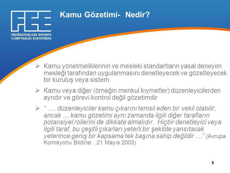 Yasal Denetim ile İlgili AB Direktifi  Yasal Denetim ile ilgili Direktif kamu gözetimine ilişin aşağıdaki hükümleri içermektedir:  İlkeler (Madde 31)  Topluluk seviyesinde kamu gözetim sistemleri arasında işbirliği (Madde 32)  Üye Devletler arasında düzenleyici hükümlerin karşılıklı kabulü (Madde 33)  Üçüncü ülkelerin yetkili mercileri ile işbirliği (Madde 47) 15