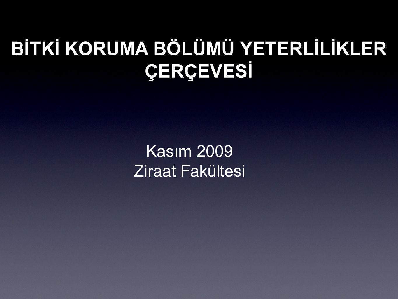 BİTKİ KORUMA BÖLÜMÜ YETERLİLİKLER ÇERÇEVESİ Kasım 2009 Ziraat Fakültesi