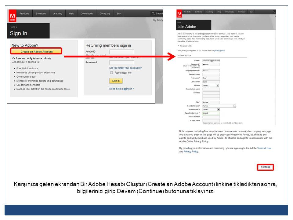 Karşınıza gelen ekrandan Bir Adobe Hesabı Oluştur (Create an Adobe Account) linkine tıkladıktan sonra, bilgilerinizi girip Devam (Continue) butonuna t