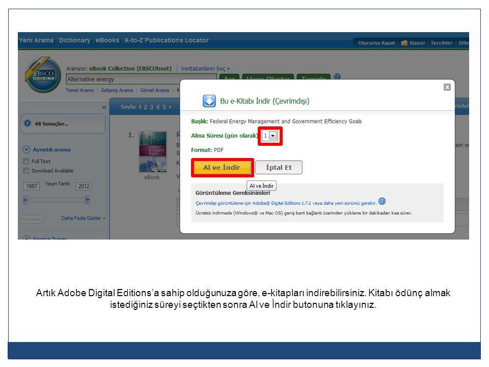 Artık Adobe Digital Editions'a sahip olduğunuza göre, e-kitapları indirebilirsiniz. Kitabı ödünç almak istediğiniz süreyi seçtikten sonra Al ve İndir