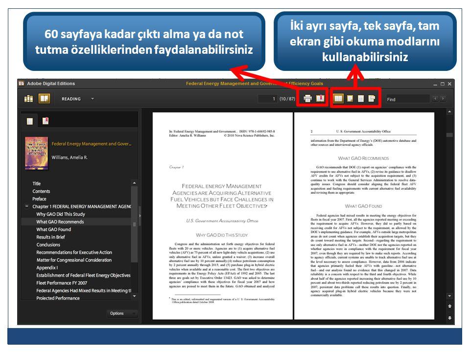 60 sayfaya kadar çıktı alma ya da not tutma özelliklerinden faydalanabilirsiniz İki ayrı sayfa, tek sayfa, tam ekran gibi okuma modlarını kullanabilir