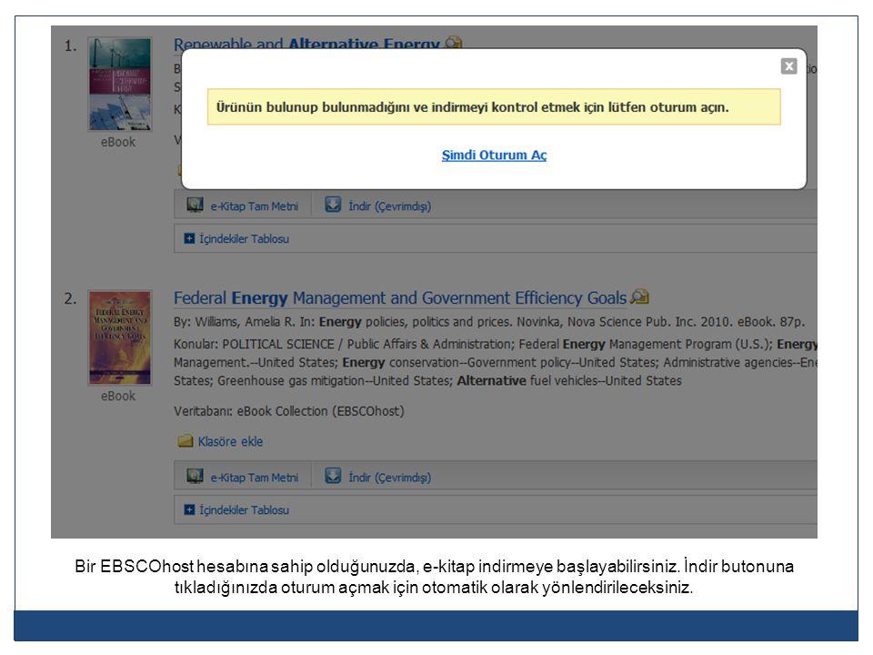 Bir EBSCOhost hesabına sahip olduğunuzda, e-kitap indirmeye başlayabilirsiniz. İndir butonuna tıkladığınızda oturum açmak için otomatik olarak yönlend