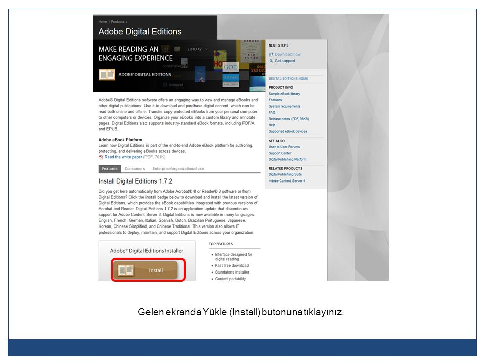 Artık e-kitaplarınızdan çevrimdışı olarak faydalanmanızı sağlayacak Adobe Digital Editions'ı yüklemiş ve aktif bir Adobe hesabına sahip olmuş olacaksınız.