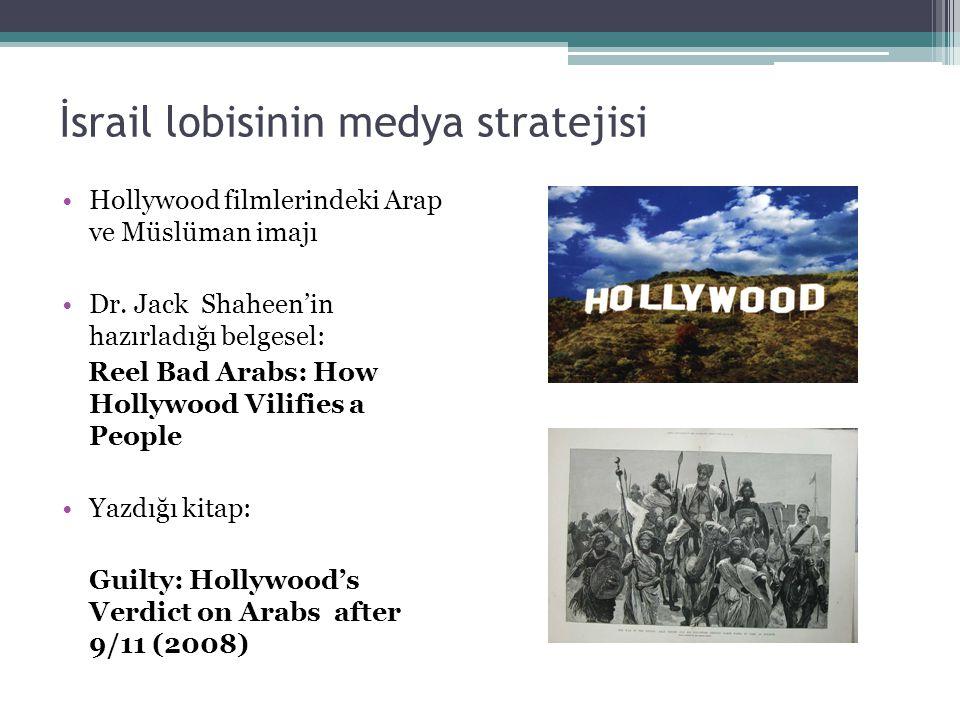 İsrail lobisinin medya stratejisi Hollywood filmlerindeki Arap ve Müslüman imajı Dr. Jack Shaheen'in hazırladığı belgesel: Reel Bad Arabs: How Hollywo