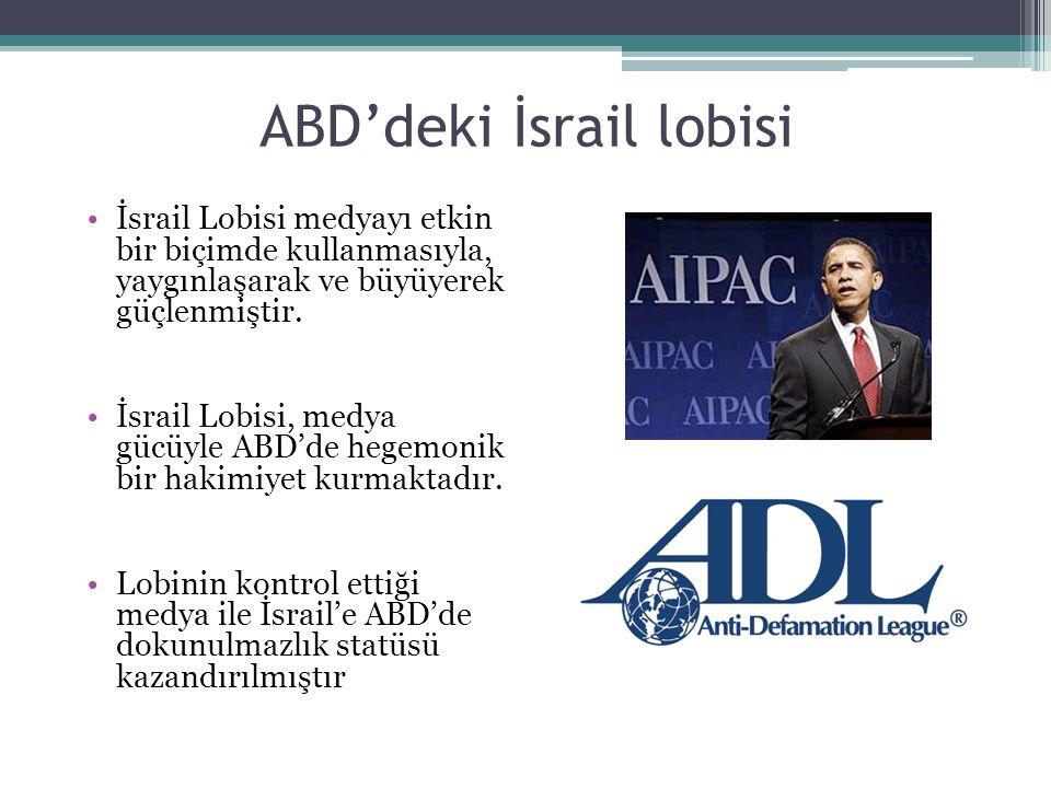 ABD'deki İsrail lobisi İsrail Lobisi medyayı etkin bir biçimde kullanmasıyla, yaygınlaşarak ve büyüyerek güçlenmiştir. İsrail Lobisi, medya gücüyle AB