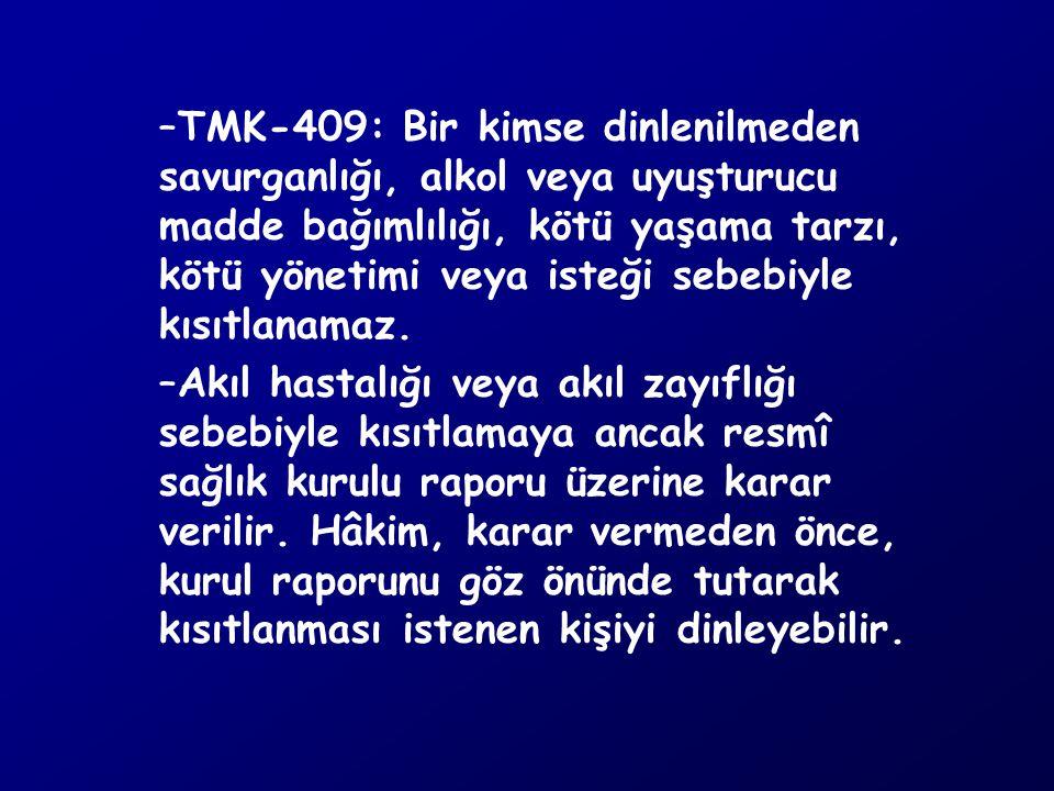 Kuruma Yerleştirme (korunma amacıyla özgürlüğün kısıtlanması) TMK'nun 432-436.