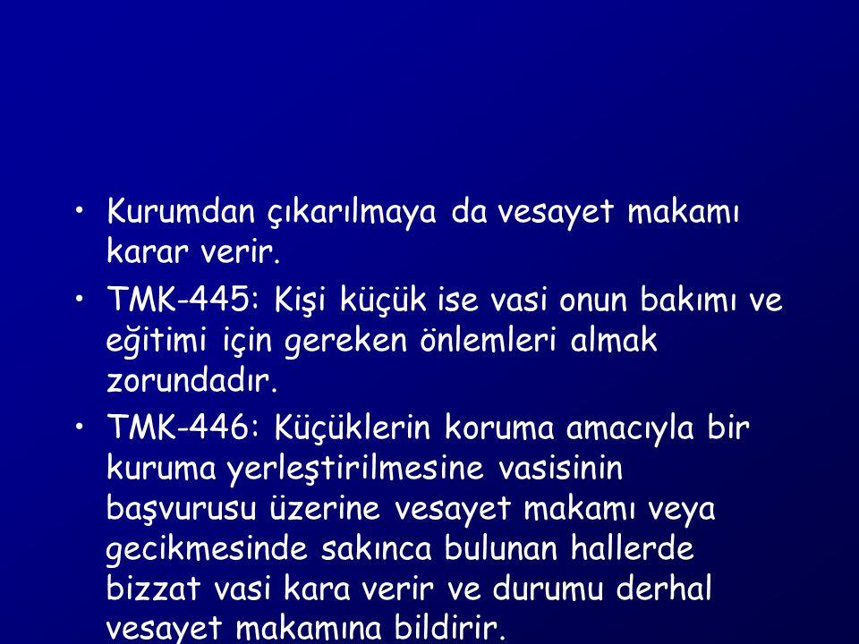 TMK-447: Vasi kısıtlıyı korumak ve bütün kişisel işlerinde ona yardım etmekle yükümlüdür.
